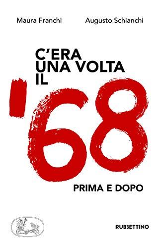 Cera una volta il 68: Prima e dopo (Italian Edition) eBook ...