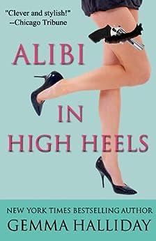 Alibi In High Heels (High Heels Mysteries Book 4) (English Edition) von [Halliday, Gemma]