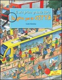 In giro per la città. Ediz. illustrata (I miei primi grandi libri) por Guido Wandrey