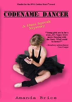 Codename: Dancer (The Dani Spevak Mystery Series Book 1) (English Edition) von [Brice, Amanda]