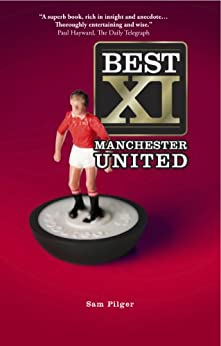 Best XI Manchester United by [Pilger, Sam]