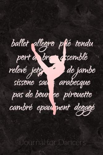 Journal For Dancers: 6 x 9 Dot Grid Notebook - 120 pages - Ballet Terminology Life Planner por Dance Thoughts