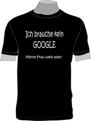ShirtShop-Saar Ich Brauche kein Google Meine Frau weiß Alles!; T-Shirt (Google Weiß)