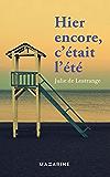 Hier encore, c'était l'été (French Edition)
