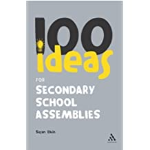 100 Ideas for Secondary School Assemblies (Continuum One Hundreds) by Elkin, Susan (2007) Paperback