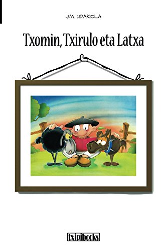 Txomin, Txirulo eta Latxa (Basque Edition) por J.M. Udakiola