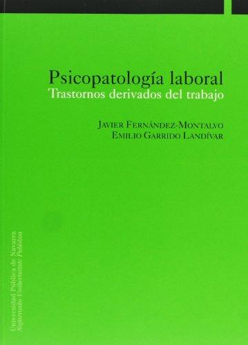 Psicopatología laboral : trastornos derivados del trabajo por Javier Fernández Montalvo