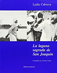 La Laguna Sagrada de San Joaquin/ The Holy lagoon of San Joaquin (Coleccion Chichereku)