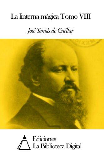 La linterna mágica Tomo VIII por José Tomás de Cuéllar