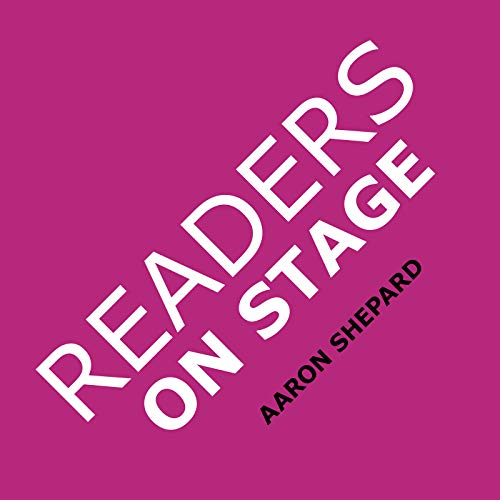 Readers on Stage: Resources for Reader\'s Theater (or Readers Theatre), With Tips, Scripts, and Worksheets, or How to Use Simple Children\'s Plays to Build Reading Fluency and Love of Literature