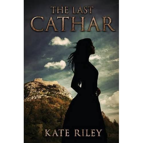 The Last Cathar by Kate Riley (2015-10-10)