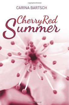 Cherry Red Summer (Emely and Elyas Book 1) (English Edition) von [Bartsch, Carina]