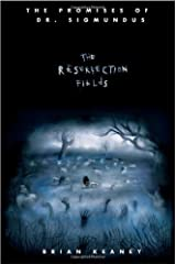 The Resurrection Fields (The Promises of Dr. Sigmundus Book Three) by Brian Keaney (2009-11-10) Hardcover