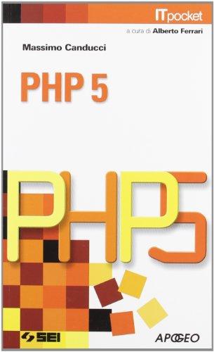 PHP 5. Con esercizi e proposte operative. Per le Scuole superiori