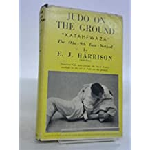 """Judo on the Ground: The Oda (9th Dan) method, """" Katamewaza """" : an interpretation of the Oda system comprising numerous drastic immobilizations, necklocks ... methods hitherto unknown in the West"""