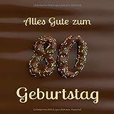Alles Gute zum 80. Geburtstag: Gästebuch zum Eintragen mit 110 Seiten - Cover Schoko