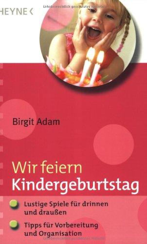 wir-feiern-kindergeburtstag-lustige-spiele-fur-drinnen-und-draussen-tipps-fur-vorbereitung-und-organ