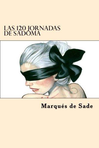 Las 120 Jornadas de Sadoma (Spanish Edition)