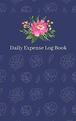 Daily Expense Log Book: Personal Money Tracker And Monthly Budget Planner Worksheets / Blue Floral Cover / 5X8 Inches / 1 Year Floral, Low Cut