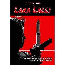 Le avventure in bianco e nero di Lara Lalli: e Niente è come sembra