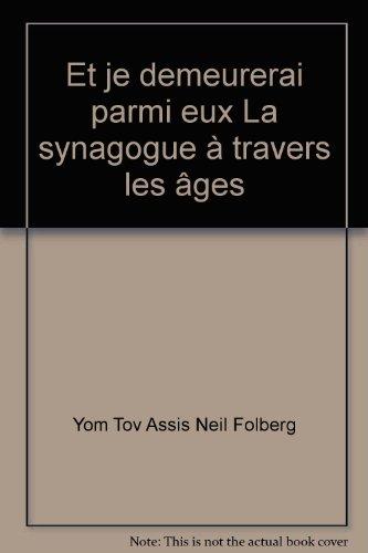 Et je demeurerai parmi eux : La synagogue à travers les âges