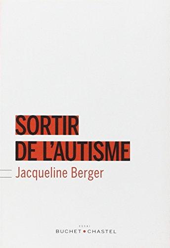 Sortir de l'autisme par Jacqueline Berger