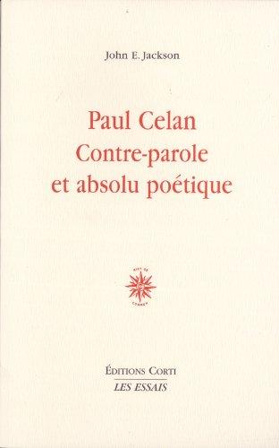Paul Celan, contre-parole et absolu potique