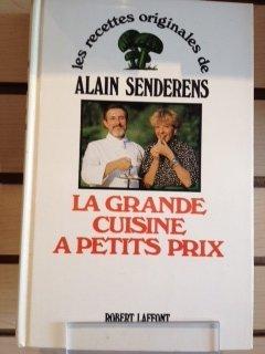 La Grande cuisine à petits prix par Alain Senderens