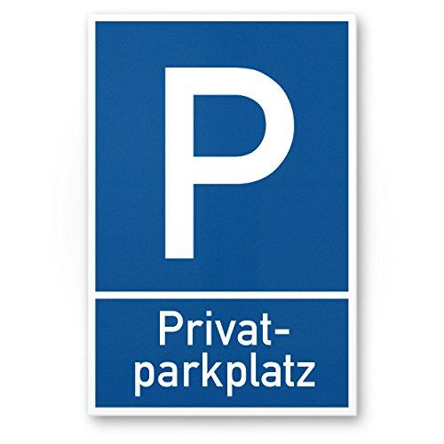Privatparkplatz Schild - Parkverbot (blau, 20 x 30cm), Hinweisschild, Verbotsschild, Parkplatzschild - Warnung Autos und Fahrzeuge, Warnschild - Parkplatz Freihalten - Parkplatz Schild