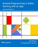 Android Programming in Kotlin: Starting With An App