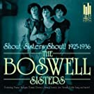 Shout Sisters Shout 1925-1936 by Boswell Sisters (2004-05-04)