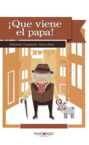 ¡Qué viene el papa! por Alberto Castrelo