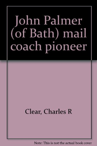 John Palmer (of Bath) mail coach pioneer