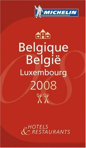 The Michelin Guide Belgique-Luxembourg 2008 2008