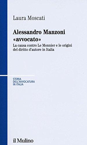 Alessandro Manzoni avvocato. La causa contro Le Monnier e le origini del diritto d'autore in Italia