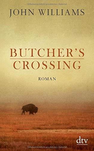 Butcher's Crossing: Roman (Western E-bücher)