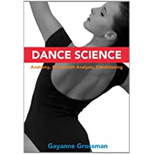 Dance Science: Anatomy, Movement Analysis, and Conditioning