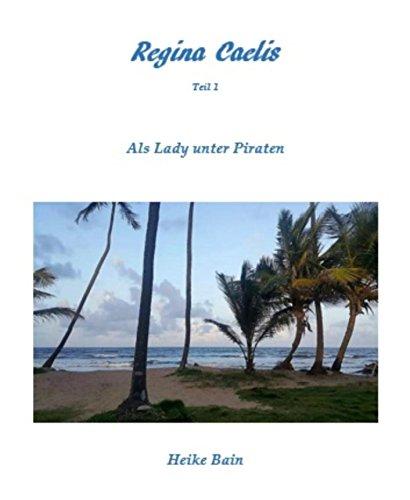 Als Lady unter Piraten (Regina Caelis 1)