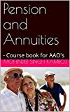 Pension and Annuities: - Course book for AAO's (AAO Exam -A5) (English Edition)