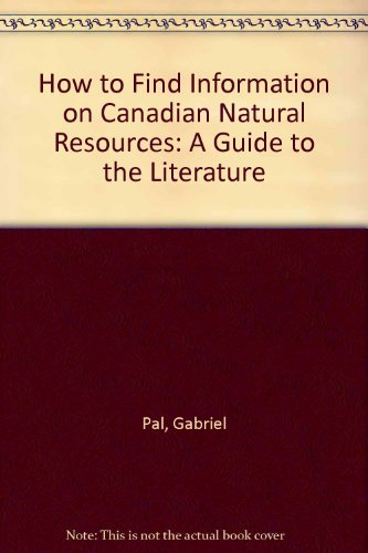 how-to-find-information-on-canadian-natural-resources-a-guide-to-the-literature