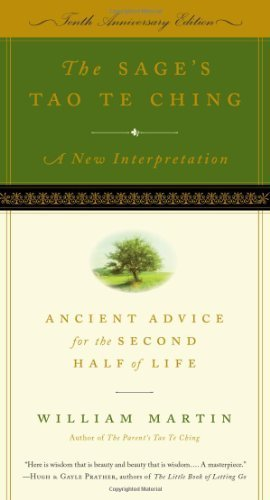 The Sage's Tao Te Ching: Ancient Advice for the Second Half of Life by Martin, William (2010) Paperback