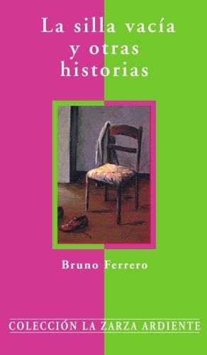 La Silla Vacía Y Otras Historias (La zarza ardiente) por Bruno Ferrero
