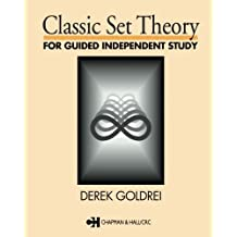 Classic Set Theory: A Guided Introduction (Chapman & Hall Mathematics)