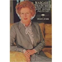 Margaret Thatcher: Wife, Mother, Politician by Penny Junor (1983-10-05)