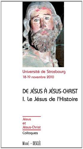 De Jésus à Jésus-Christ - Tome 1 - Le Jésus de l'Histoire