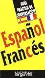 Guía Práctica Español-Francés (GUÍAS DE CONVERSACIÓN)