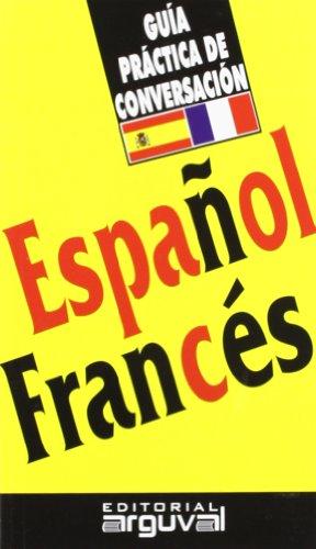 Guía Práctica Español-Francés (GUÍAS DE CONVERSACIÓN) por Purificación Blanco Hernández
