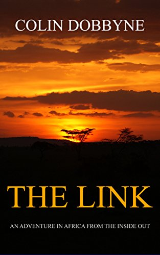 The Link: An Adventure in Africa from the Inside Out (English Edition)