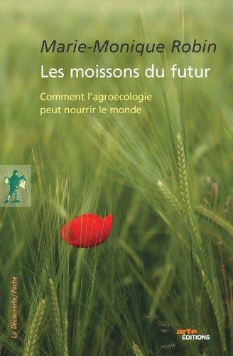 Les moissons du futur par Marie-Monique ROBIN