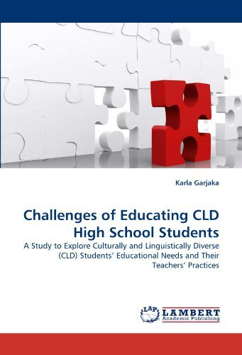 Challenges of Educating CLD High School Students: A Study to Explore Culturally and Linguistically Diverse (CLD) Students? Educational Needs and Their Teachers? Practices by Karla Garjaka (2010-03-26) par Karla Garjaka
